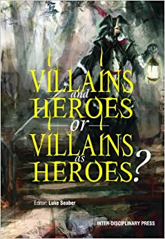 essays heroes villains Check out our top free essays on villain to help you write your own both sides represented fairly no villains or heroes not balanced because they save paper.