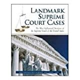 img - for Landmark Supreme Court Cases: The Most Influential Decisions of the Supreme Court of the United States book / textbook / text book