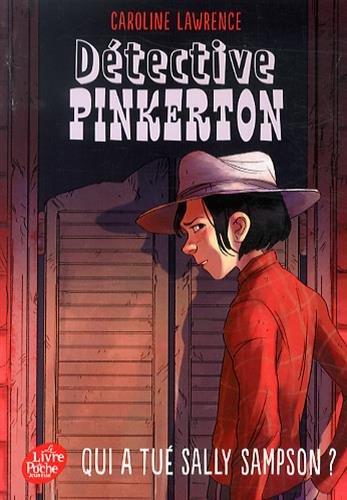 Détective Pinkerton / Qui a tué Sally Sampson ? / Jeunesse. Fictions