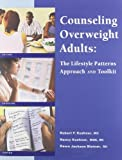 Counseling Overweight Adults: The Lifestyle Patterns Approach and Toolkit
