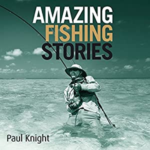 Amazing Fishing Stories Audiobook