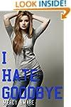 I Hate Goodbye (The Kihanna Saga Book 2)