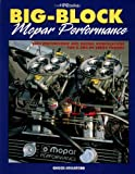 Big Block Mopar Performance - High Performance and Racing Modifications for B & RB Series Engines