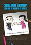 Sibling Group Lends a Helping Hand: A Guide to Facilitating Support Groups for Siblings of Children with Special Needs