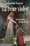 echange, troc Chantal Touzet - La reine violée, Tome 3 : Les chevalières de Sans Mercy
