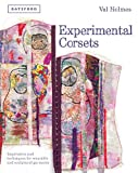 img - for Experimental Corsets: Inspiration and Techniques for Wearable and Sculptural Garments book / textbook / text book