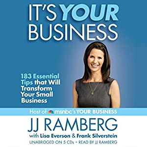 It's Your Business: 183 Essential Tips that Will Transform Your Small Business | [JJ Ramberg, Lisa Everson, Frank Silverstein]