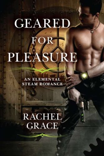 Image of Geared for Pleasure (An Elemental Steam Romance)