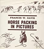 Horse Packing in Pictures (0684142597) by Francis Davis