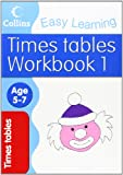 Times Tables Workbook 1: Age 5-7 (Collins Easy Learning Age 5-7) Simon Greaves