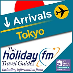 Tokyo: Holiday FM Travel Guide Audiobook