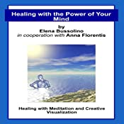 Healing with the Power of Your Mind | [Elena Bussolino]
