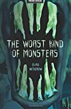 img - for The Worst Kind of Monsters book / textbook / text book