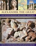 Alexander the Great An Illustrated Mi...