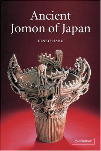 Ancient Jomon of Japan (Case Studies in Early Societies)