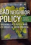 Bad Neighbor Policy: Washington's Fut...