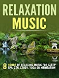 Relaxation Music: 8 Hours of Relaxing Music for Sleep, Spa, Zen, Study, Yoga or Meditation