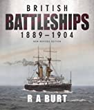 British Battleships, 1889-1904: New Revised Edition