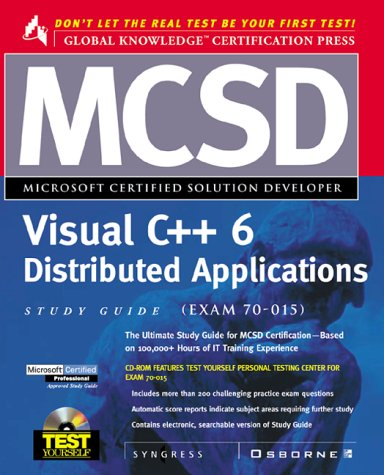 MCSD Visual C++ 6 Distributed Applications Study Guide: (Exam 70-015) with CDROM