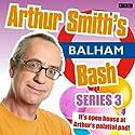 Arthur Smith's Balham Bash: Complete Series Three Audiobook by Arthur Smith Narrated by Arthur Smith