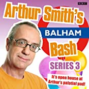 Arthur Smith's Balham Bash: Complete Series Three | [Arthur Smith]