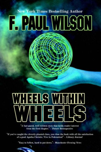 Wheels within Wheels F. Paul Wilson