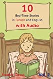 img - for 10 Bed-Time Stories in French and English with audio.: French for Kids - Learn French with Parallel English Text (Volume 2) (French Edition) book / textbook / text book