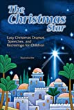 The Christmas Star: Easy Dramas, Speeches, and Recitations for Children