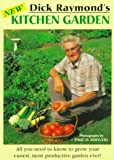 Dick Raymond's New Kitchen Garden (1881535231) by Raymond, Dick