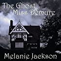 The Ghost and Miss Demure (       UNABRIDGED) by Melanie Jackson Narrated by Alison Edwards