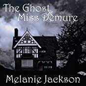 The Ghost and Miss Demure | [Melanie Jackson]
