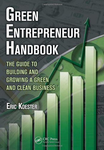 Green Entrepreneur Handbook: The Guide To Building And Growing A Green And Clean Business (What Every Engineer Should Know) front-596880