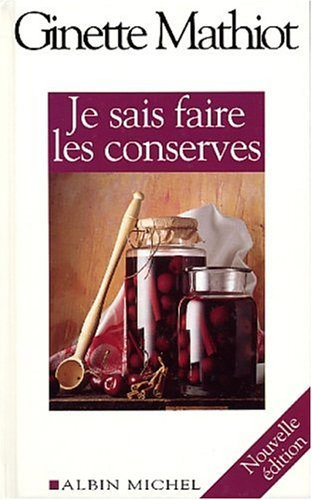 Je Sais Faire Les Conserves (Cuisine - Gastronomie - Vin) (French Edition)