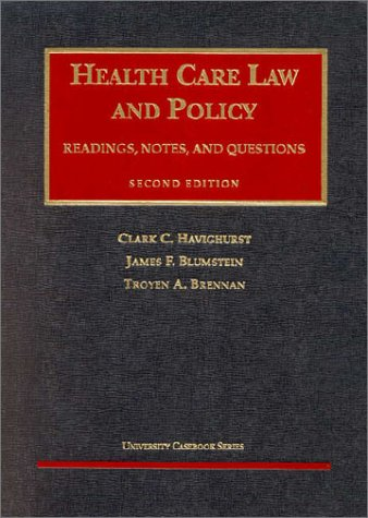Havighurst, Blumstein, and Brennen's Health Care Law and...