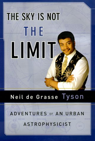 The Sky Is Not the Limit: Adventures of an Urban Astrophysicist (Black Is Not A Color compare prices)