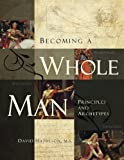 img - for Becoming a Whole Man book / textbook / text book