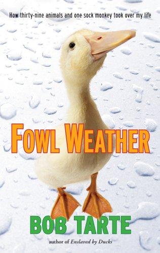 Fowl Weather, Bob Tarte