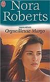 echange, troc Nora Roberts - Trois rêves, Tome 1 : Orgueilleuse Margo