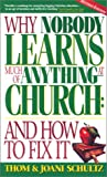 Why Nobody Learns Much of Anything at Church: And How to Fix It (1559459026) by Thom Schultz