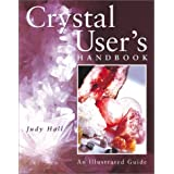 Crystal User&#39;s Handbook: An Illustrated Guidevon &#34;Judy Hall&#34;
