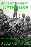 img - for A Cold Night in June: Falklands Battle of Mount Longdon book / textbook / text book