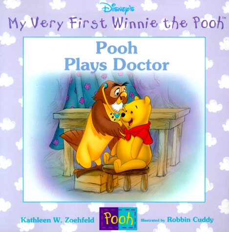 Pooh Plays Doctor (My Very First Winnie the Pooh), Kathleen Weidner Zoehfeld