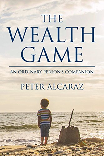 The Wealth Game: An Ordinary Person's Companion
