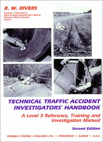 Technical Traffic Accident Investigators' Handbook: A Level 3 Reference, Training, and Investigation Manual
