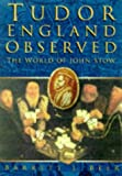 Barrett L. Beer Tudor England Observed: World of John Stow