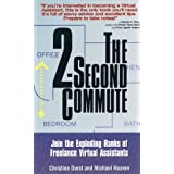 The 2-Second Commute: Join the Exploding Ranks of Freelance Virtual Assistants ~ Christine Durst