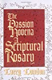 img - for The Passion Novena: A Scriptural Rosary book / textbook / text book