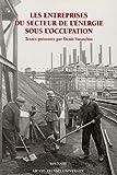 echange, troc Denis Varaschin, Collectif - Les entreprises du secteur de l'énergie sous l'Occupation