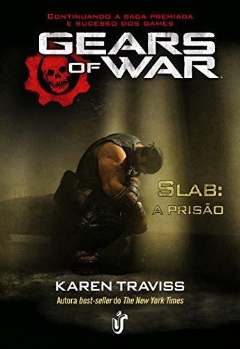 Gears Of War: Slab - A Prisao (Em Portugues do Brasil), by Karen Traviss