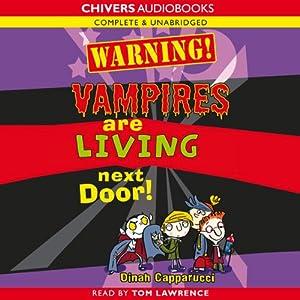 Warning! Vampires are Living Next Door! Audiobook